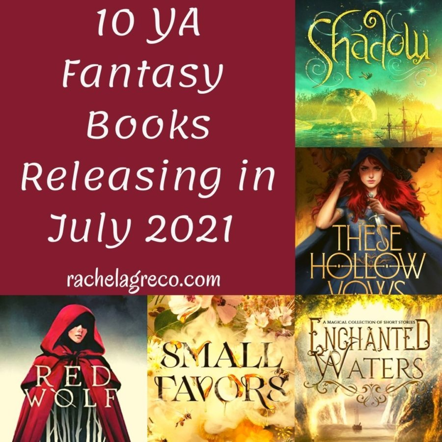 10 YA Fantasy Books Releasing in July 2021 to Add to Your TBR