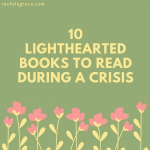10 Lighthearted Books to Read During a Crisis